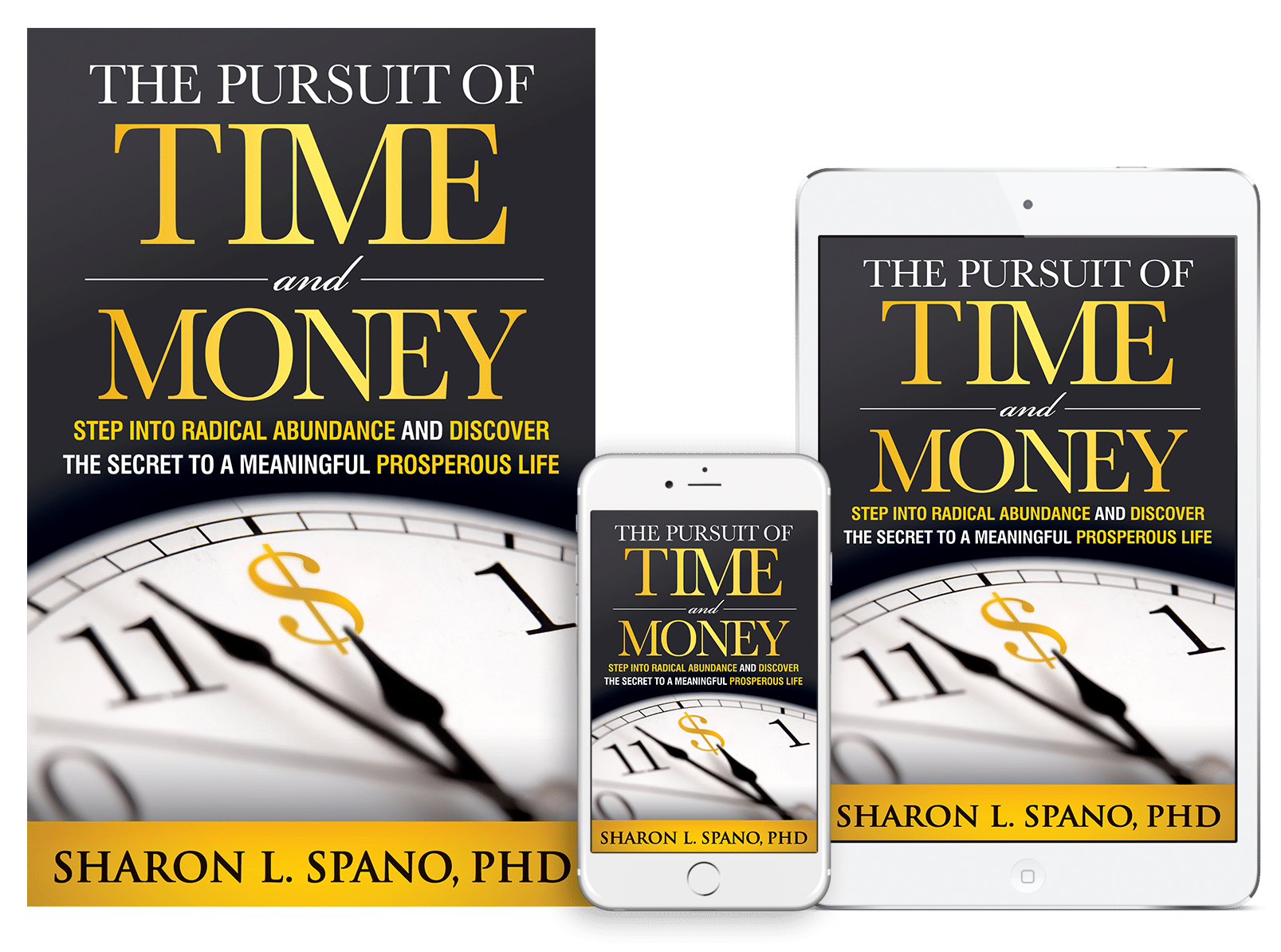 The Pursuit of Time and Money by Sharon Spano, PhD