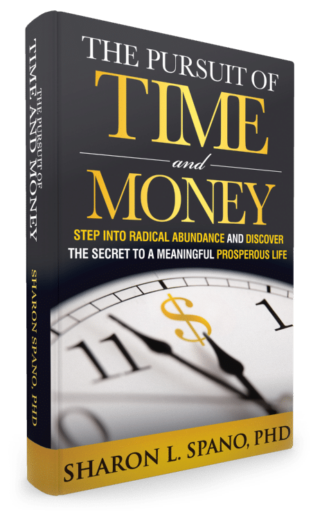 The Pursuit of Time and Money by Dr. Sharon Spano